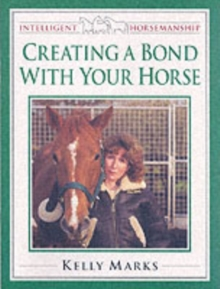 Creating a Bond with Your Horse, Paperback Book