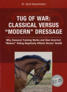 "Tug of War : Classical Versus ""Modern"" Dressage, Hardback Book"