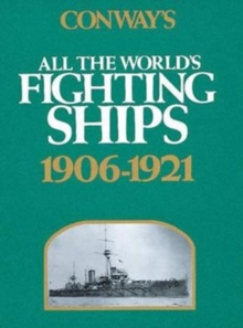 Conway's All the World's Fighting Ships, 1906-1921, Hardback Book