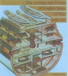 The Arming and Fitting of English Ships of War, 1600-1815, Hardback Book