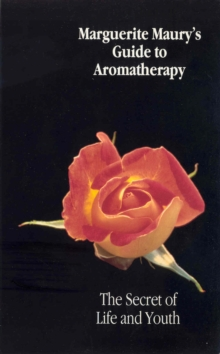 Marguerite Maury's Guide To Aromatherapy, Paperback Book