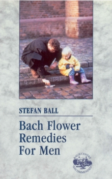 Bach Flower Remedies for Men, Paperback Book