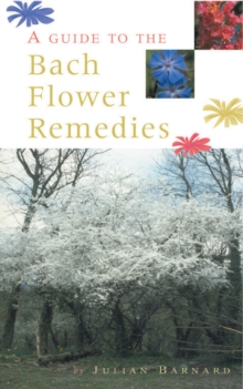 A Guide To The Bach Flower Remedies, Paperback / softback Book