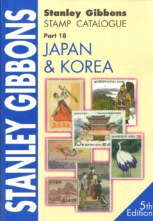 Japan and Korea : Stanley Gibbons Stamp Catalogue Pt. 18, Paperback Book