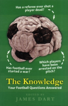 The Knowledge : Your Football Questions Answered, Paperback Book
