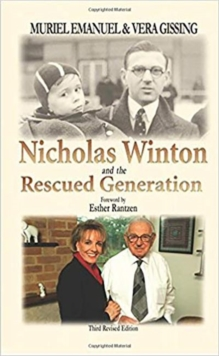 Nicholas Winton and the Rescued Generation : Save One Life, Save the World, Paperback Book