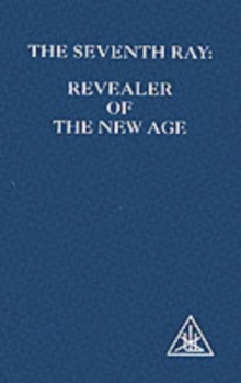 The Seventh Ray : Revealer of the New Age, Paperback Book