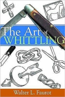The Art of Whittling, Paperback Book