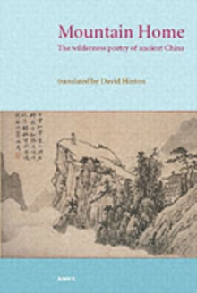 Mountain Home : The Wilderness Poetry of Ancient China, Paperback Book