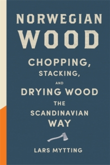 Norwegian Wood : Non-fiction Book of the Year 2016, Hardback Book