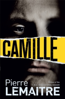 Camille : Book Three of the Brigade Criminelle Trilogy, Hardback Book