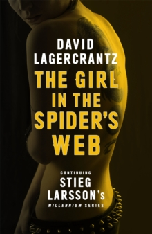 The Girl in the Spider's Web : Continuing Stieg Larsson's Millennium Series, Hardback Book