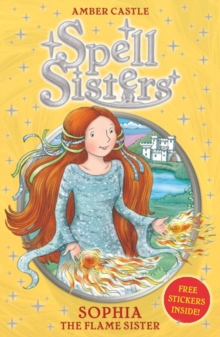 Spell Sisters: Sophia the Flame Sister, Paperback Book