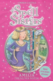 Spell Sisters: Amelia the Silver Sister, Paperback Book