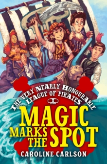 The Very Nearly Honourable League of Pirates: Magic Marks The Spot, Paperback Book