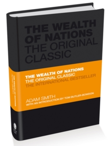 The Wealth of Nations : The Economics Classic - A selected edition for the contemporary reader, Hardback Book