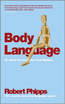 Body Language : It's What You Don't Say That Matters, Paperback Book