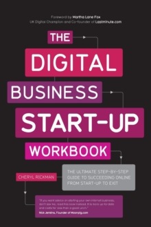 The Digital Business Start-up Workbook - the      Ultimate Step-By-Step Guide to Succeeding Online  From Start-up to Exit, Paperback Book