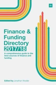 The Finance and Funding Directory 2017/18 : A Comprehensive Guide to the Best Sources of Finance and Funding, Paperback / softback Book