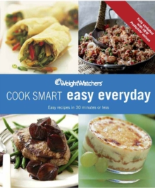Weight Watchers Cook Smart Easy Everyday, Paperback Book