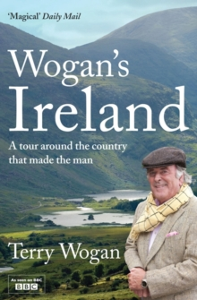 Wogan's Ireland : A Tour Around the Country That Made the Man, Paperback Book