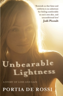 Unbearable Lightness : A Story of Loss and Gain, Paperback Book