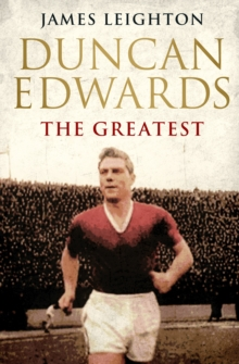 Duncan Edwards: The Greatest, Paperback Book