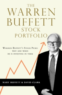 The Warren Buffett Stock Portfolio : Warren Buffett Stock Picks: Why and When He Is Investing in Them
