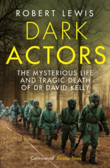 Dark Actors : The Life and Death of David Kelly, Paperback Book