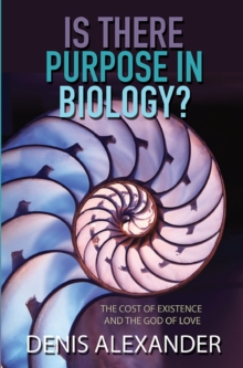Is There Purpose in Biology? : The cost of existence and the God of love, EPUB eBook
