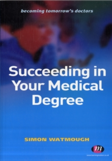 Succeeding in Your Medical Degree, Paperback / softback Book