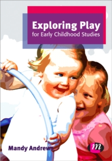 Exploring Play for Early Childhood Studies, Paperback / softback Book