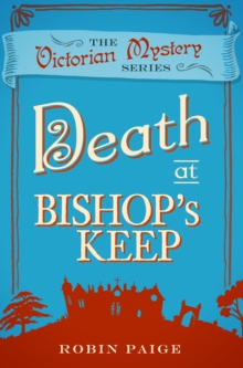 Death At Bishop's Keep : A Victorian Mystery Book 1