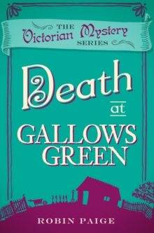 Death At Gallows Green : A Victorian Mystery Book 2
