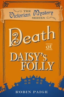 Death At Daisy's Folly : A Victorian Mystery Book 3, Paperback / softback Book