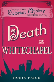 Death At Whitechapel : A Victorian Mystery Book 6
