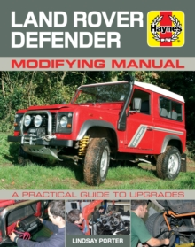 Land Rover Defender Modifying Manual : A Practical Guide to Upgrades, Hardback Book