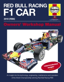 Red Bull Racing F1 Car Manual : An Insight into the Technology, Engineering, Maintenance and Operation of the World Championship-winning Red Bull Racing RB6, Hardback Book