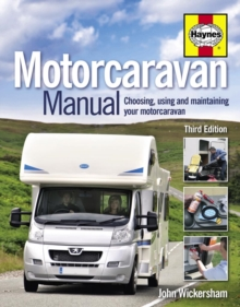 Motorcaravan Manual : Choosing, Using and Maintaining Your Motorcaravan, Hardback Book