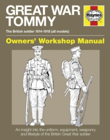 Great War British Tommy Manual : The British Soldier 1914-18 (All Models), Hardback Book