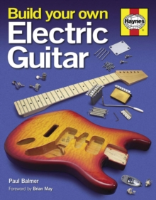 Build Your Own Electric Guitar, Hardback Book