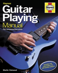 Guitar Playing Manual : The Comprehensive Guide, Hardback Book