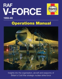 RAF V-Force Operations Manual : 1955-1969, Hardback Book