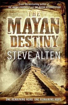 The Mayan Destiny : Book Three of The Mayan Trilogy, Paperback Book