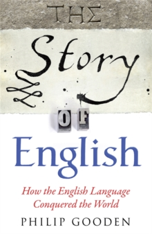 The Story of English : How the English Language Conquered the World, Paperback Book