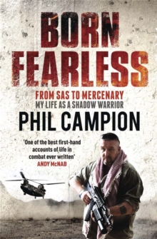 Born Fearless : From Kids' Home to SAS to Pirate Hunter - My Life as a Shadow Warrior, Paperback Book