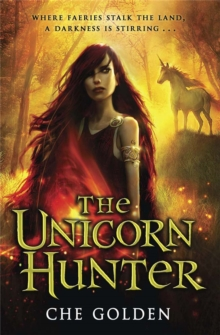 The Feral Child Series: The Unicorn Hunter : Book 2, Paperback Book