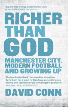Richer Than God : Manchester City, Modern Football and Growing Up, Paperback / softback Book