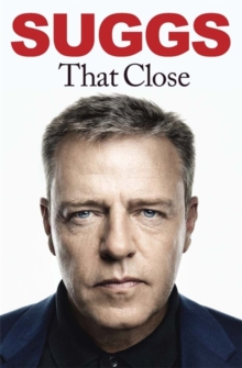 That Close : My Story, Hardback Book