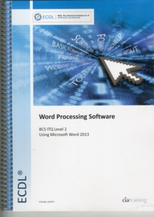 ECDL Word Processing Software Using Word 2013 (BCS ITQ Level 2), Spiral bound Book